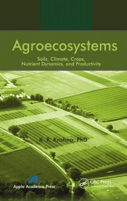 Agroecosystems: Soils, Climate, Crops, Nutrient Dynamics and Productivity