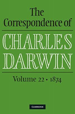 The Correspondence of Charles Darwin, Volume 22: 1874