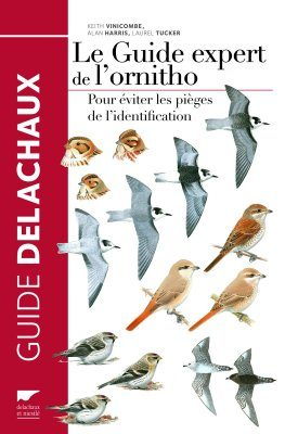 Le Guide Expert de l'Ornitho: Pour Éviter les Pièges de l'Identification [The Helm Guide to Bird Identification: An In-Depth Look at Confusion Species]
