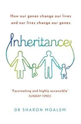 Inheritance: How Our Genes Change Our Lives – And Our Lives Change Our Genes