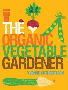 The Organic Vegetable Gardener