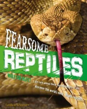 Animal Attack: Fearsome Reptiles