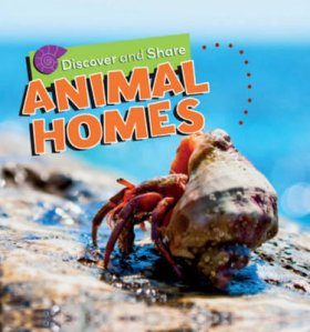 Discover and Share: Animal Homes