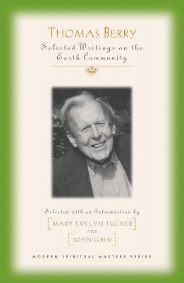 Thomas Berry: Selected Writings on the Earth Community