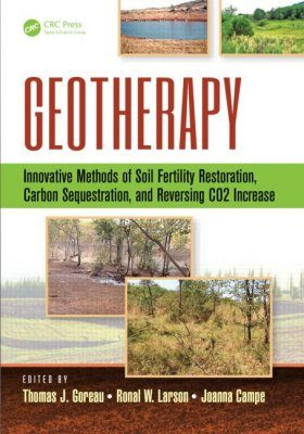 Geotherapy: Innovative Methods of Soil Fertility Restoration, Carbon Sequestration, and Reversing CO₂ Increase