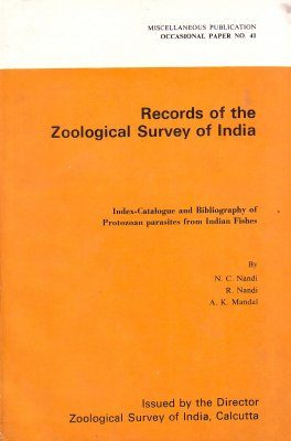 Index-Catalogue and Bibliography of Protozoan Farasites from Indian Fishes