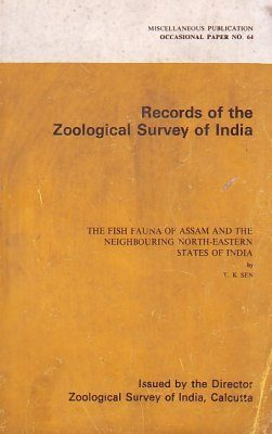 The Fish Fauna of Assam and the Neighbouring North-Eastern States of India