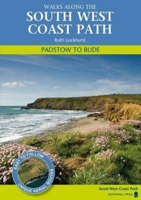 Walks Along the South West Coast Path: Padstow to Bude
