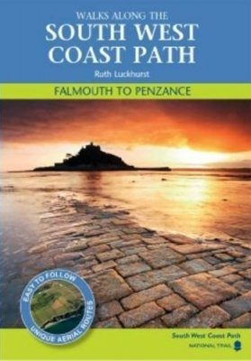 Walks Along the South West Coast Path: Falmouth to Penzance