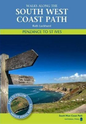 Walks Along the South West Coast Path: Penzance to St Ives