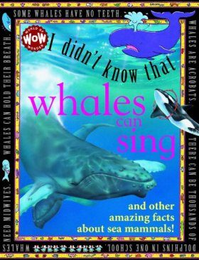I Didn't Know That... Some Whales Can Sing