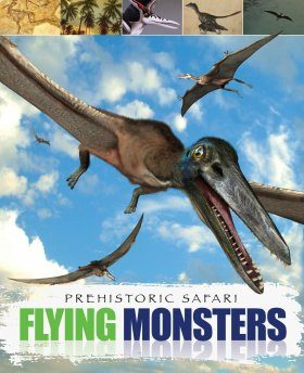 Prehistoric Safari: Flying Monsters