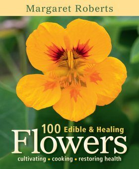 100 Edible & Healing Flowers