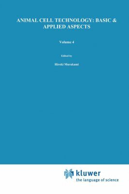 Animal Cell Technology: Basic and Applied Aspects, Volume 4