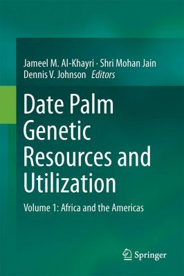 Date Palm Genetic Resources and Utilization, Volume 1