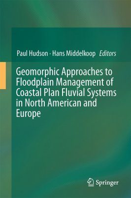 Geomorphic Approaches to Floodplain Management of Coastal Plain Fluvial Systems in North America and Europe