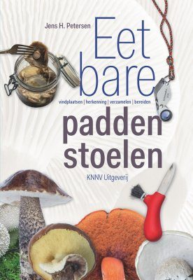 Eetbare Paddenstoelen: Vindplaatsen, Herkenning, Verzamelen en Bereiden [Edible Mushroom: Locations, Identifications, Collection, and Preparation]