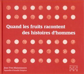 Quand les Fruits Racontent des Histoires d'Hommes [What Fruit Tells of the History of Men]