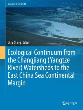 Ecological Continuum from the Changjiang (Yangtze River) Watersheds to the East China Sea Continental Margin