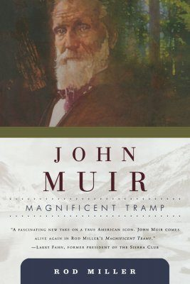 John Muir: Magnificent Tramp