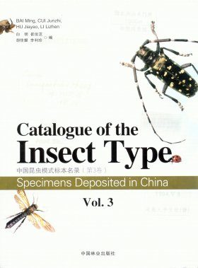 Catalogue of the Insect Type Specimens Deposited in China, Volume 3