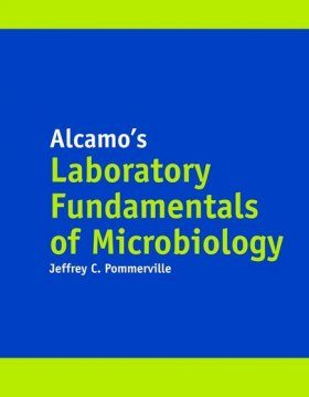 Alcamo's Laboratory Fundamentals of Microbiology
