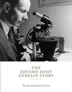The Eduard Josef Gübelin Story