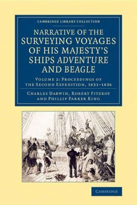 Narrative of the Surveying Voyages of His Majesty's Ships Adventure and Beagle Between the Years 1826 and 1836, Volume 2