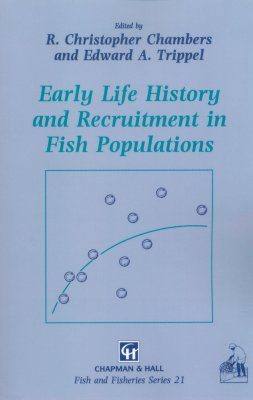 Early Life History and Recruitment in Fish Populations