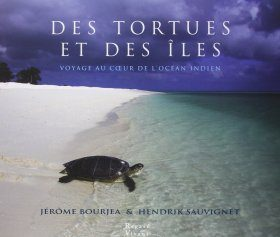 Des Tortues et des Îles: Voyage au Cœur de l'Océan Indien [Of Turtles and Islands: Journey to the Heart of the Indian Ocean]