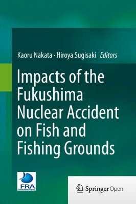Impacts of the Fukushima Nuclear Accident on Fish and Fishing Grounds
