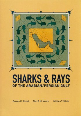 Sharks & Rays of the Arabian/Persian Gulf