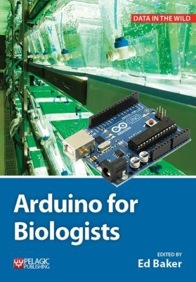 Arduino for Biologists
