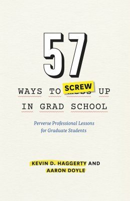57 Ways to Screw Up in Grad School