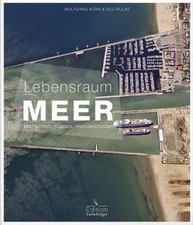 Lebensraum Meer: Menschen, Küsten, Handelsrouten [The Marine Environment: People, Coasts, Trade Routes]