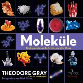 Moleküle: Die Elemente und die Architektur aller Dinge [Molecules: The Elements and the Architecture of Everything]