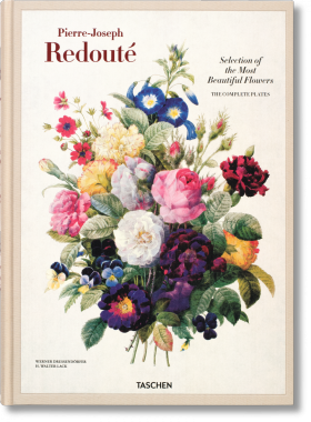 Redouté - Selection of the Most Beautiful Flowers: The Complete Plates [English / French / German]