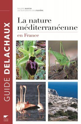 La Nature Méditerranéenne en France [Mediterranean Nature in France]