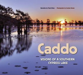 Caddo: Visions of a Southern Cypress Lake