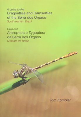 A Guide to the Dragonflies and Damselflies of the Serra dos Orgaos, South-Eastern Brazil / Guia dos Anisoptera e Zygoptera da Serra dos Órgãos, Sudeste do Brasil