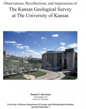 Observations, Recollections, and Impressions of the Kansas Geological Survey at the University of Kansas