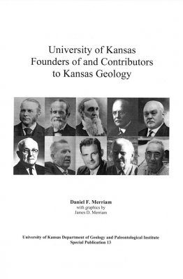 University of Kansas Founders of and Contributors to Kansas Geology
