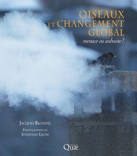 Oiseaux et Changement Global: Menace ou Aubaine? [Bird and Global Change: Threat of Windfall?]