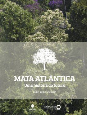 The Atlantic Forest: History That Looks to the Future / Mata Atlântica: Uma História do Futuro
