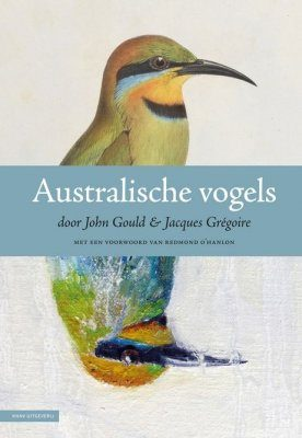 Australische Vogels door John Gould & Jacques Grégoire [Australian Birds by John Gould and Jacques Grégoire]