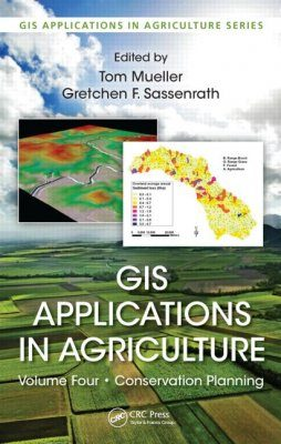 GIS Applications in Agriculture, Volume 4