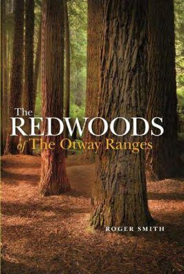 The Redwoods of the Otway Ranges