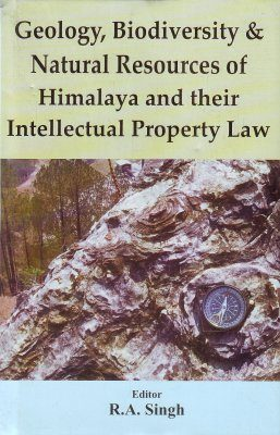 Geology, Biodiversity & Natural Resources of Himalaya and Their Intellectual Property Law