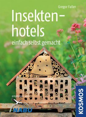 Insektenhotels: Einfach Selbst Gemacht [Insect Hotels: Easily Made Yourself]