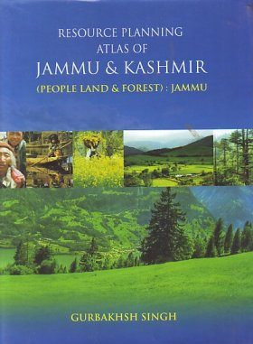 Resource Planning Atlas of Jammu & Kashmir (People, Land & Forest): Jammu